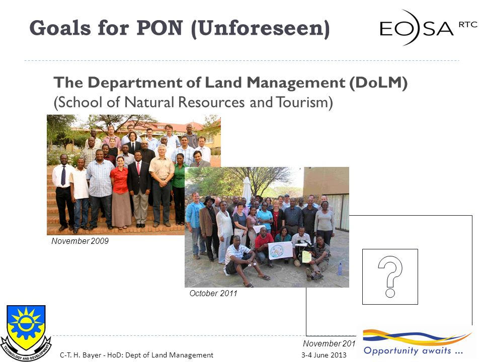 6 The Department of Land Management (DoLM) (School of Natural Resources and Tourism) October 2011 November 2009 November 2013 C-T. H. Bayer - HoD: Dep