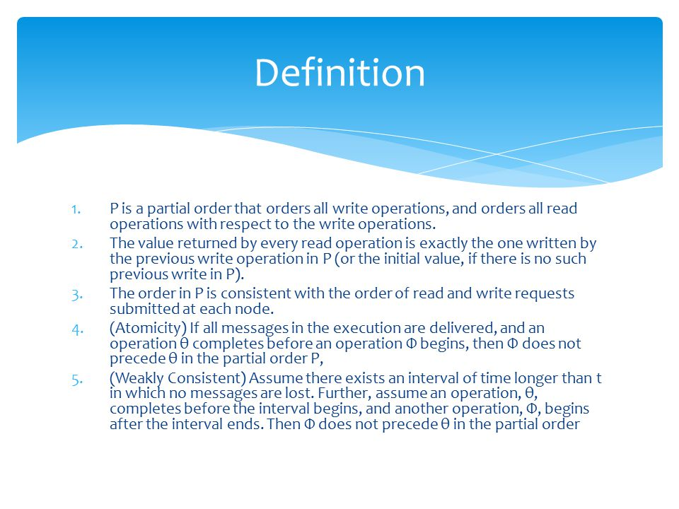1.P is a partial order that orders all write operations, and orders all read operations with respect to the write operations.