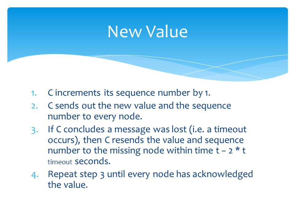 1.C increments its sequence number by 1.