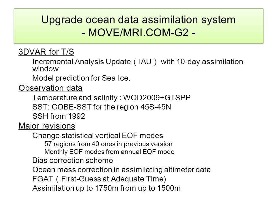 Upgrade ocean data assimilation system - MOVE/MRI.COM-G2 - 3DVAR for T/S Incremental Analysis Update ( IAU ) with 10-day assimilation window Model pre