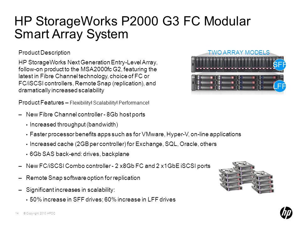 © Copyright 2010 HPDC14 HP StorageWorks P2000 G3 FC Modular Smart Array System Product Description HP StorageWorks Next Generation Entry-Level Array,