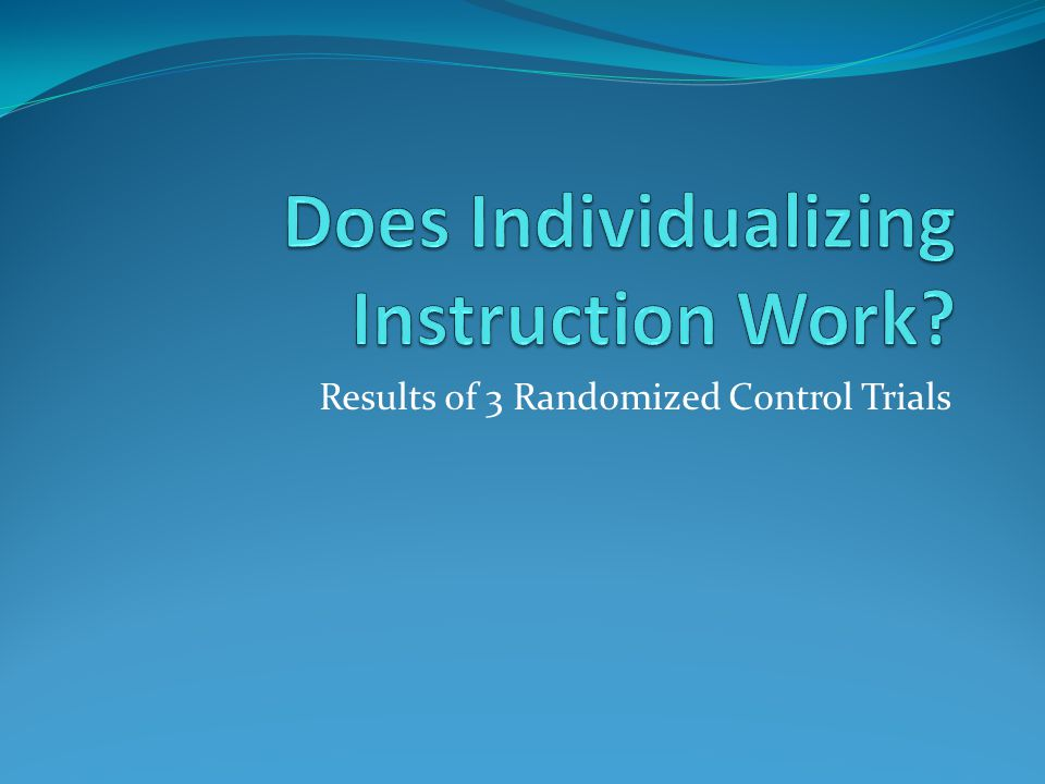Results of 3 Randomized Control Trials