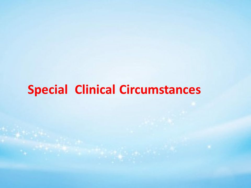 Special Clinical Circumstances