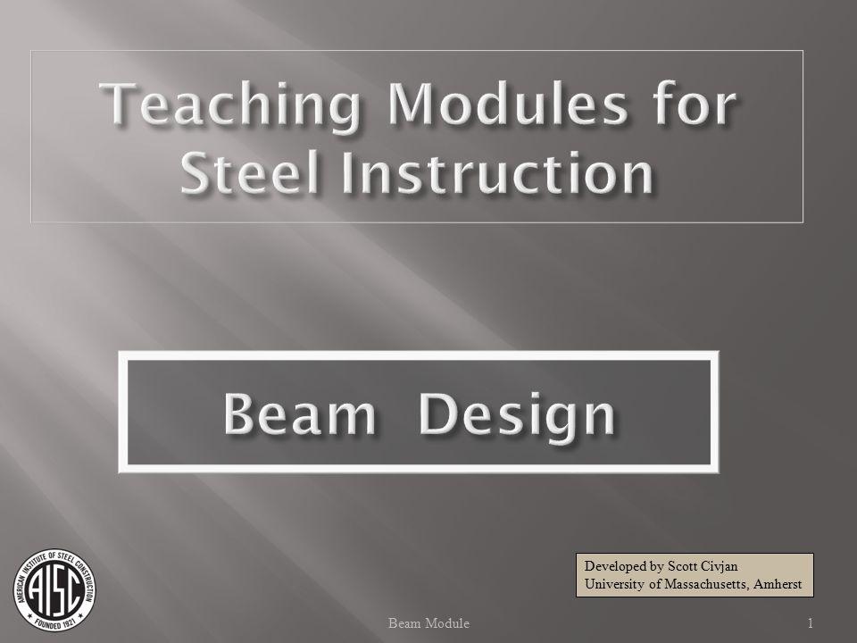 1Beam Module Developed by Scott Civjan University of Massachusetts, Amherst