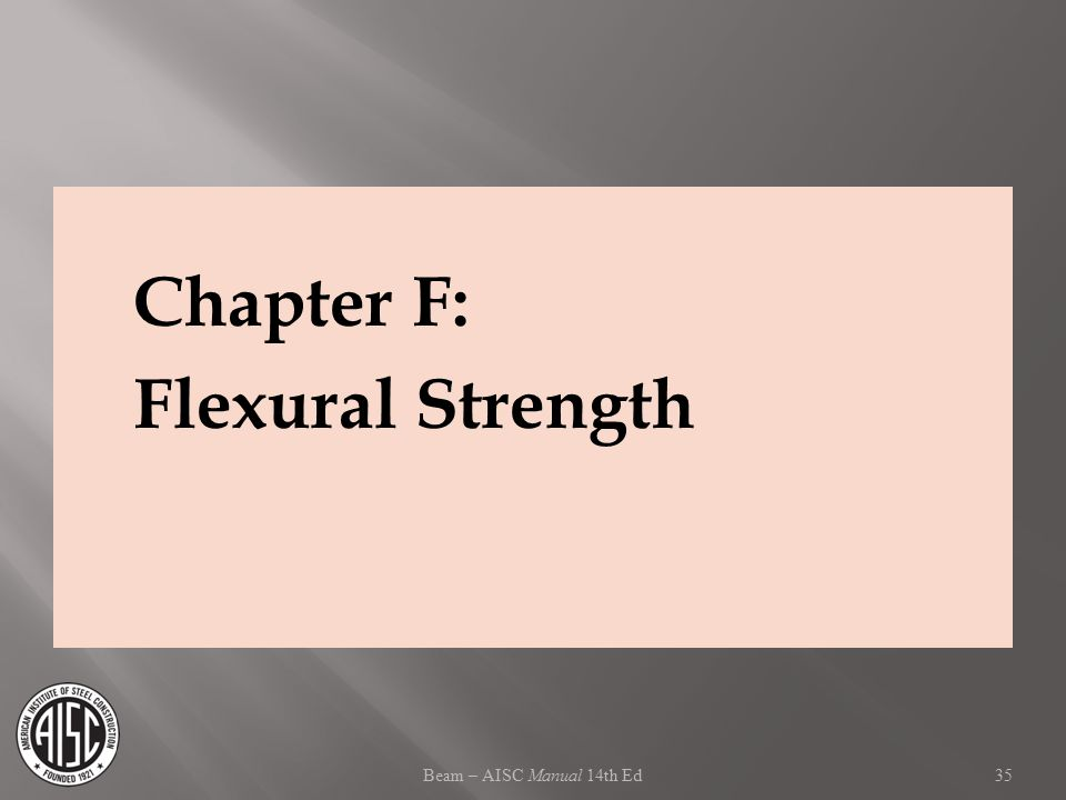 Beam – AISC Manual 14th Ed Chapter F: Flexural Strength 35