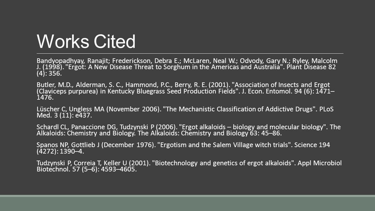 Works Cited Bandyopadhyay, Ranajit; Frederickson, Debra E.; McLaren, Neal W.; Odvody, Gary N.; Ryley, Malcolm J. (1998).