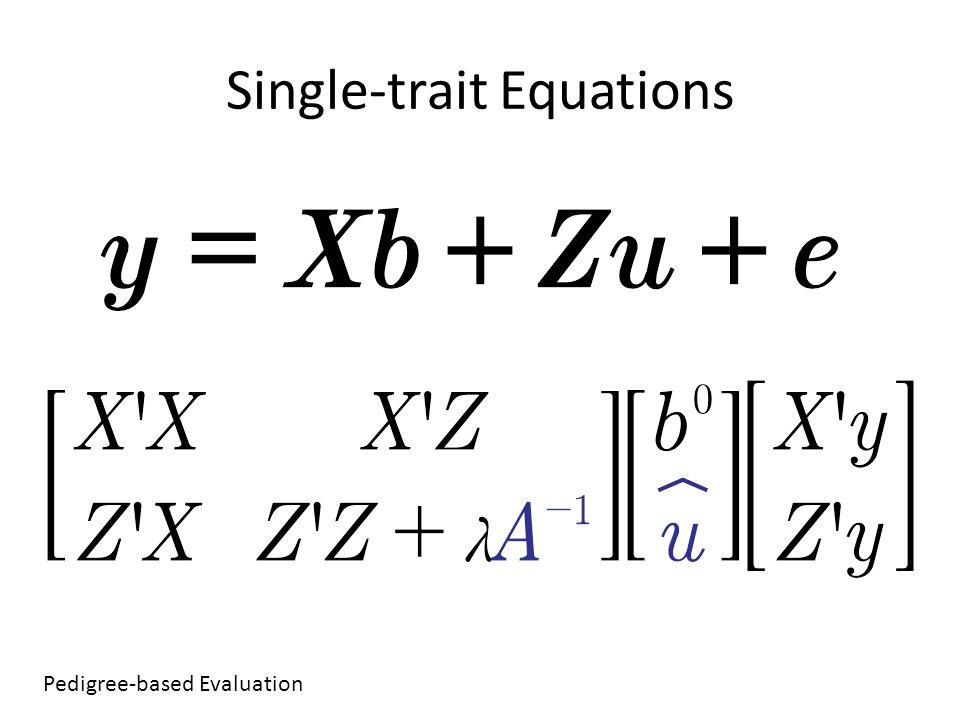 Single-trait Equations Pedigree-based Evaluation
