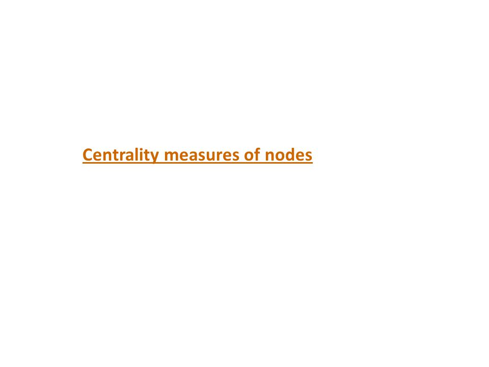 Centrality measures of nodes