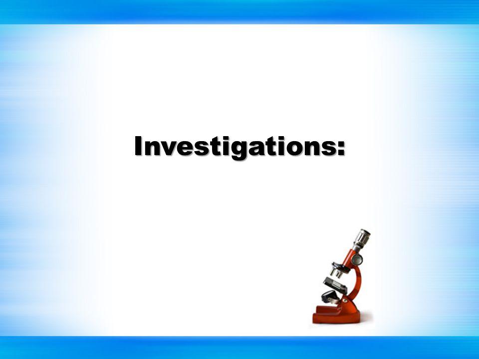 Investigations: