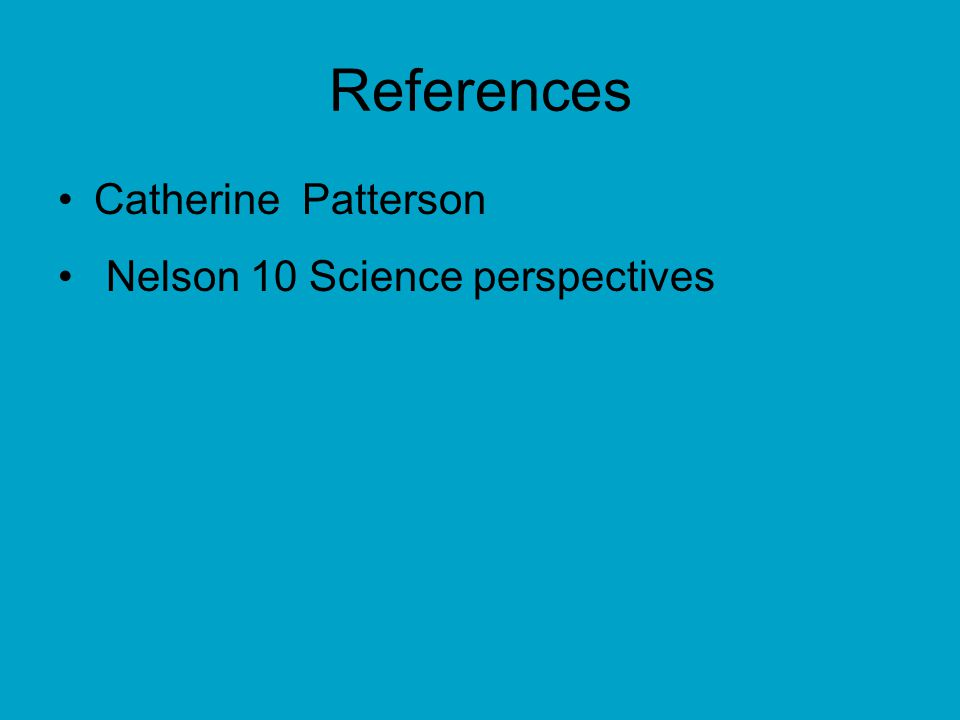 References Catherine Patterson Nelson 10 Science perspectives