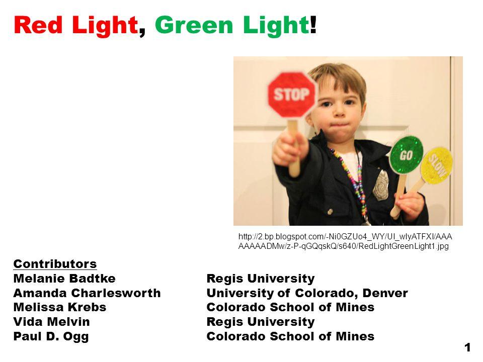 http://2.bp.blogspot.com/-Ni0GZUo4_WY/UI_wlyATFXI/AAA AAAAADMw/z-P-qGQqskQ/s640/RedLightGreenLight1.jpg 1 Red Light, Green Light! Contributors Melanie