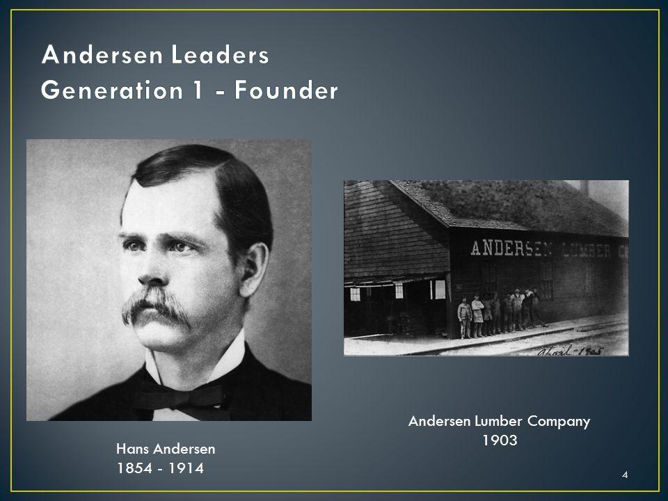 4 Hans Andersen 1854 - 1914 Andersen Lumber Company 1903
