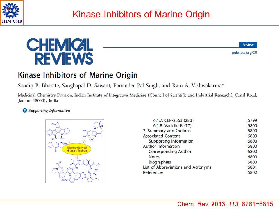 IIIM-CSIR Kinase Inhibitors of Marine Origin Chem. Rev. 2013, 113, 6761−6815