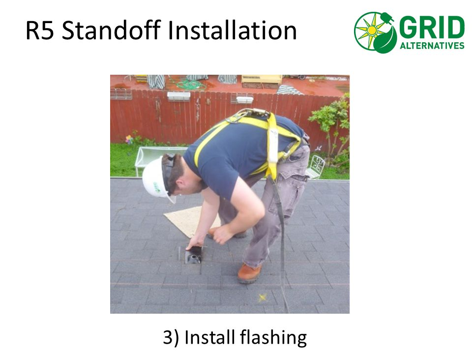 R5 Standoff Installation 3) Install flashing