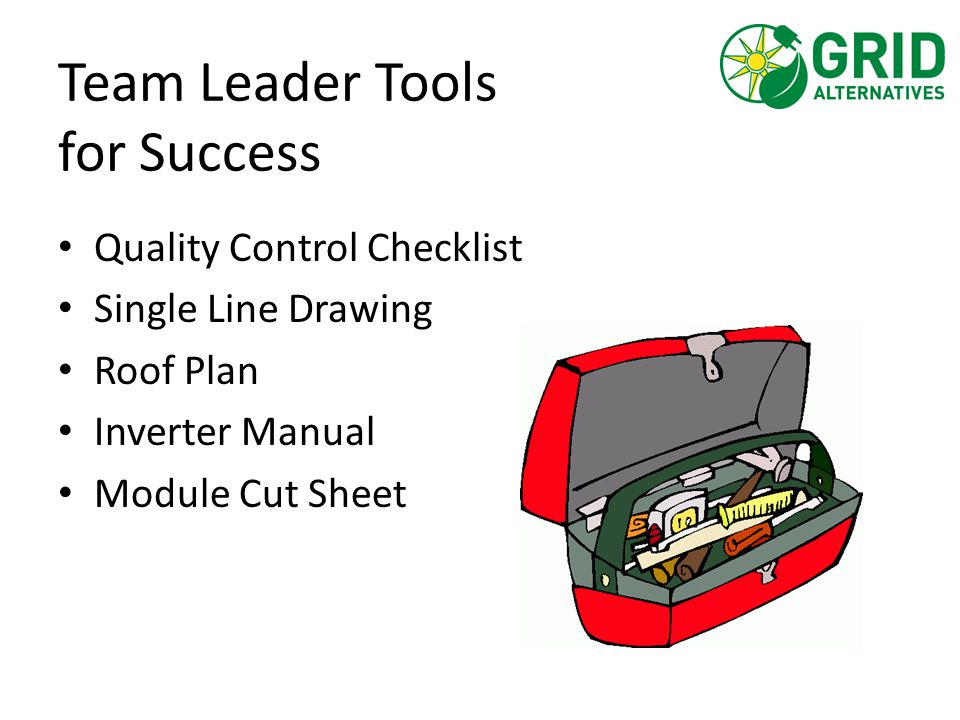 Team Leader Tools for Success Quality Control Checklist Single Line Drawing Roof Plan Inverter Manual Module Cut Sheet