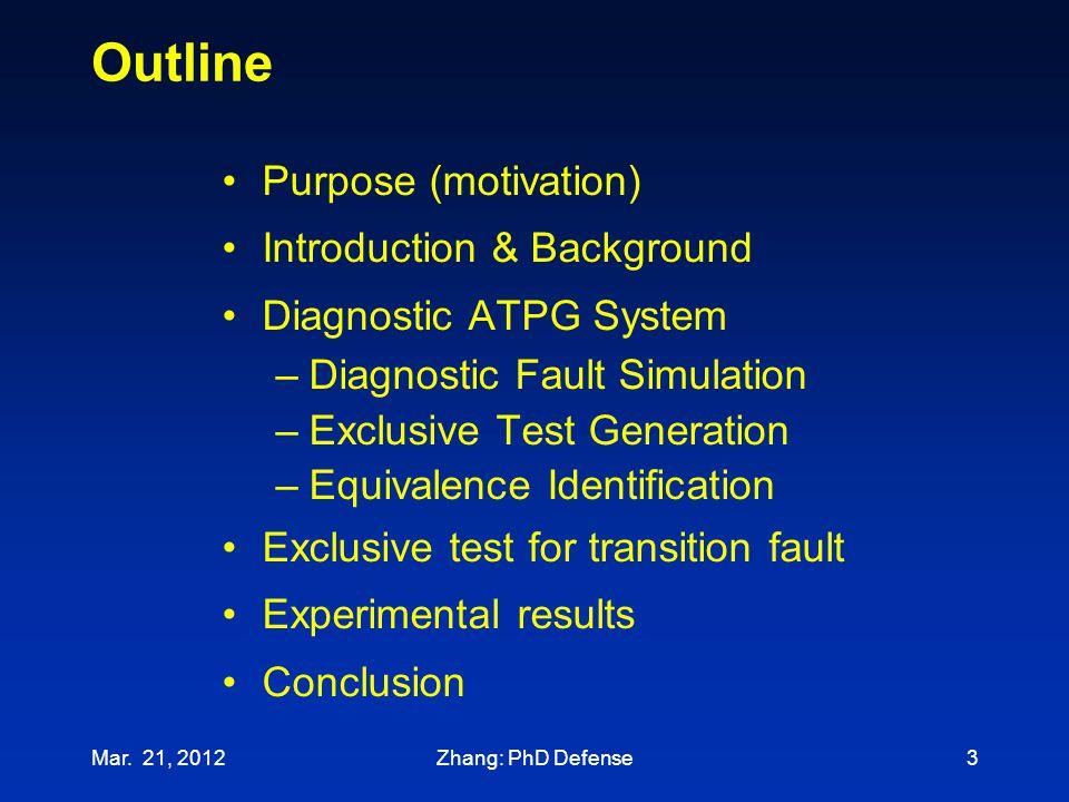 Outline Purpose (motivation) Introduction & Background Diagnostic ATPG System –Diagnostic Fault Simulation –Exclusive Test Generation –Equivalence Ide