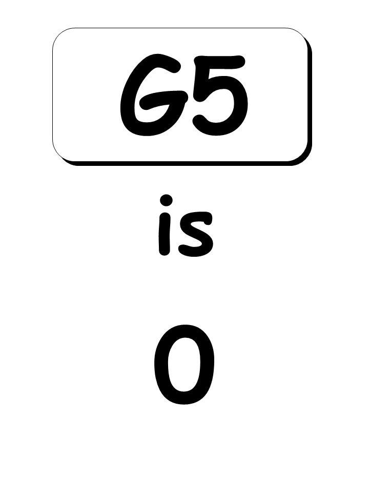 0 is G5
