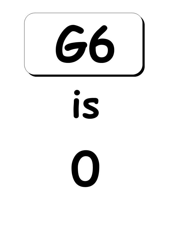 0 is G6