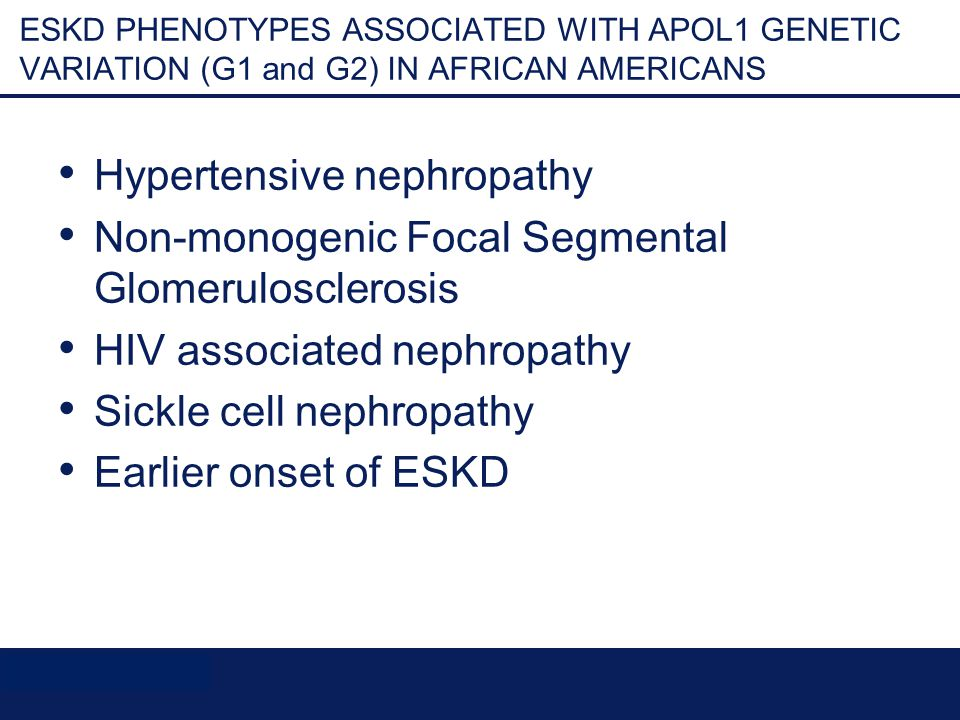 © DWOMOA ADU, 10SEP2012 ESKD PHENOTYPES ASSOCIATED WITH APOL1 GENETIC VARIATION (G1 and G2) IN AFRICAN AMERICANS Hypertensive nephropathy Non-monogenic Focal Segmental Glomerulosclerosis HIV associated nephropathy Sickle cell nephropathy Earlier onset of ESKD