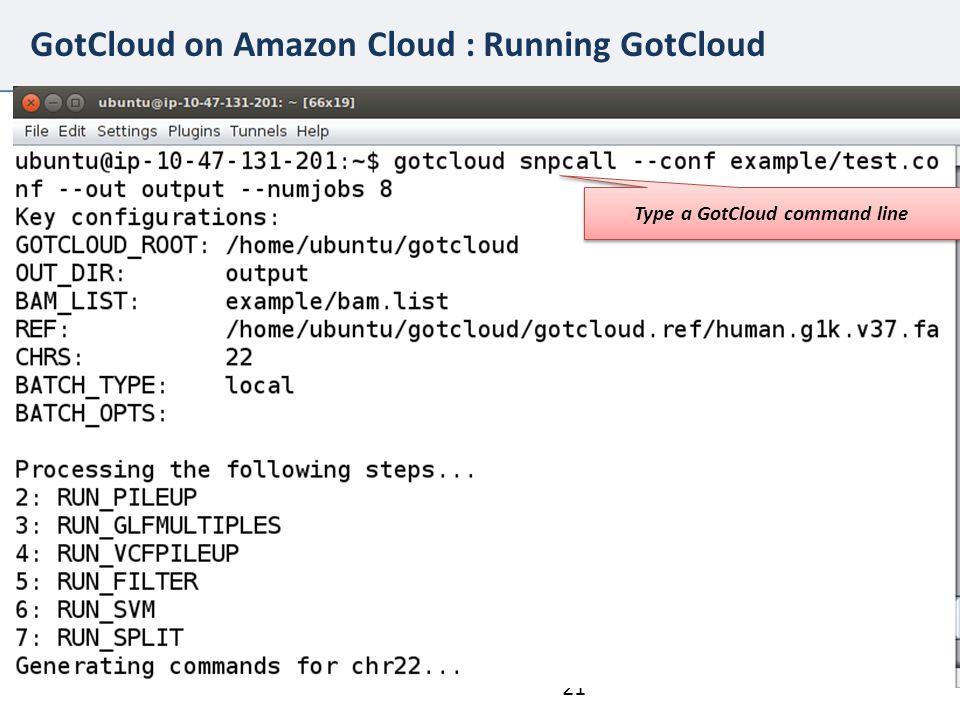 21 GotCloud on Amazon Cloud : Running GotCloud Type a GotCloud command line
