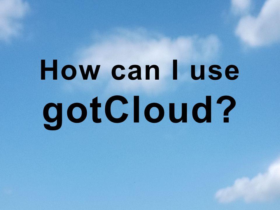 3 How can I use gotCloud?