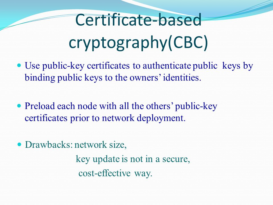 Use public-key certificates to authenticate public keys by binding public keys to the owners' identities.