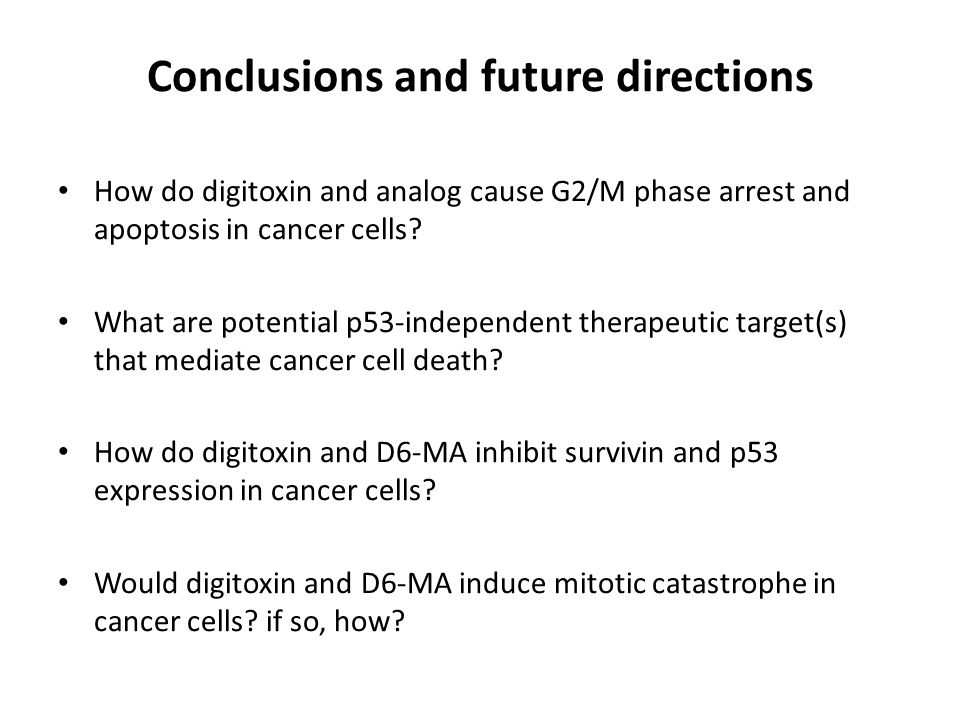 Conclusions and future directions How do digitoxin and analog cause G2/M phase arrest and apoptosis in cancer cells.