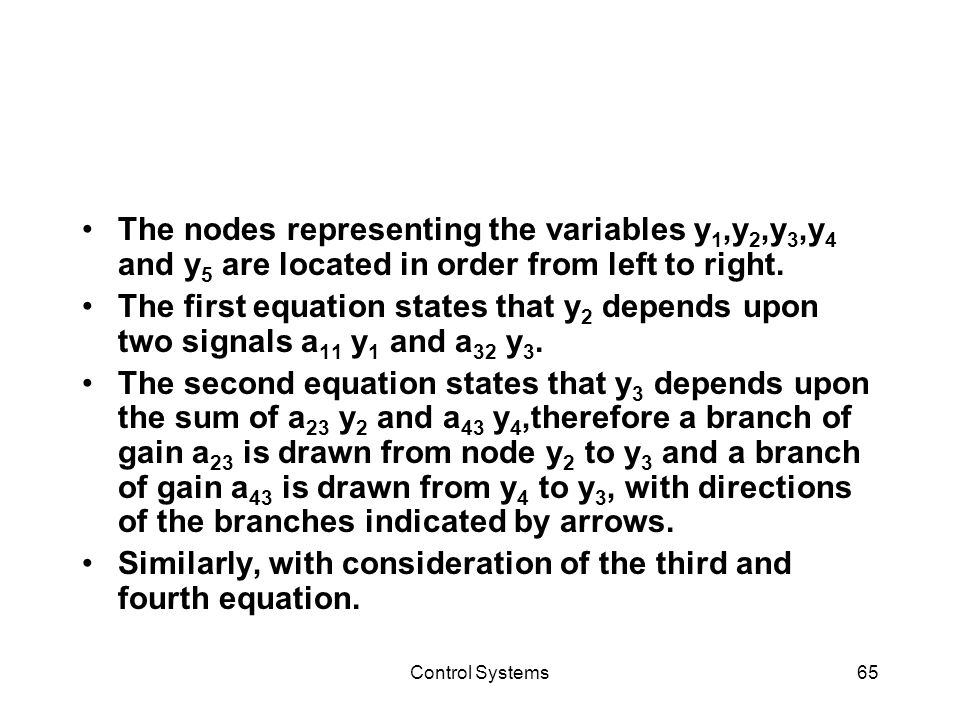 Control Systems65 The nodes representing the variables y 1,y 2,y 3,y 4 and y 5 are located in order from left to right. The first equation states that