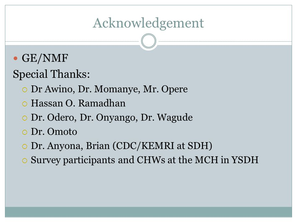 Acknowledgement GE/NMF Special Thanks:  Dr Awino, Dr.