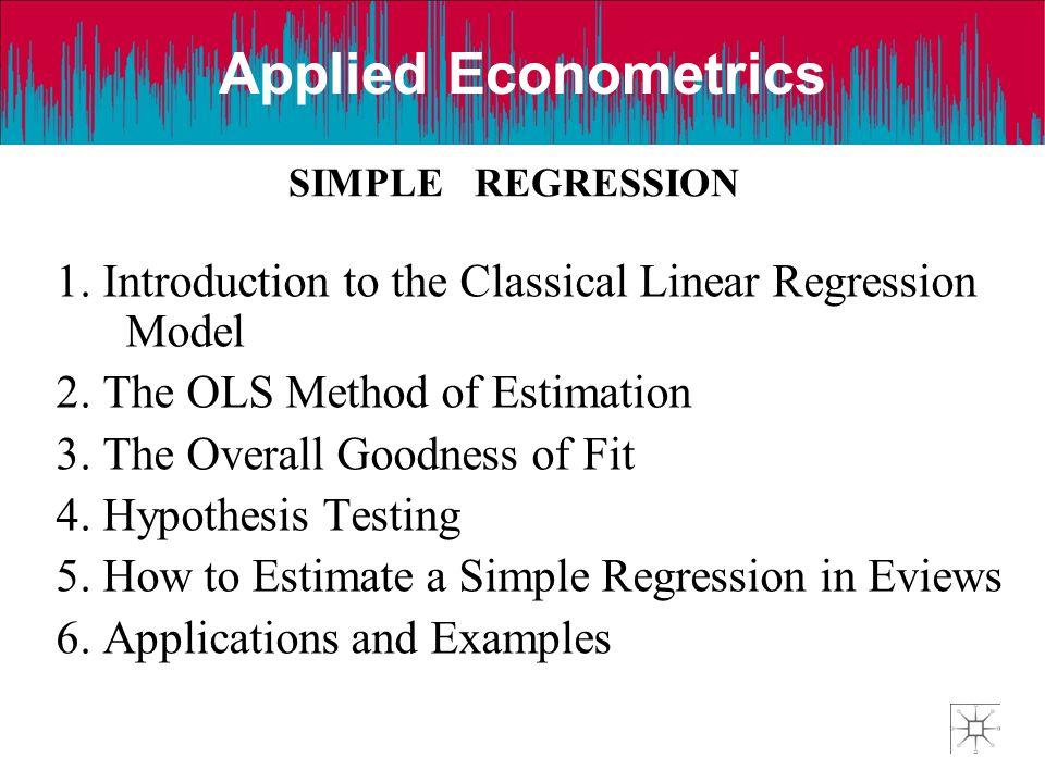 Applied Econometrics SIMPLE REGRESSION Applied Econometrics 1.