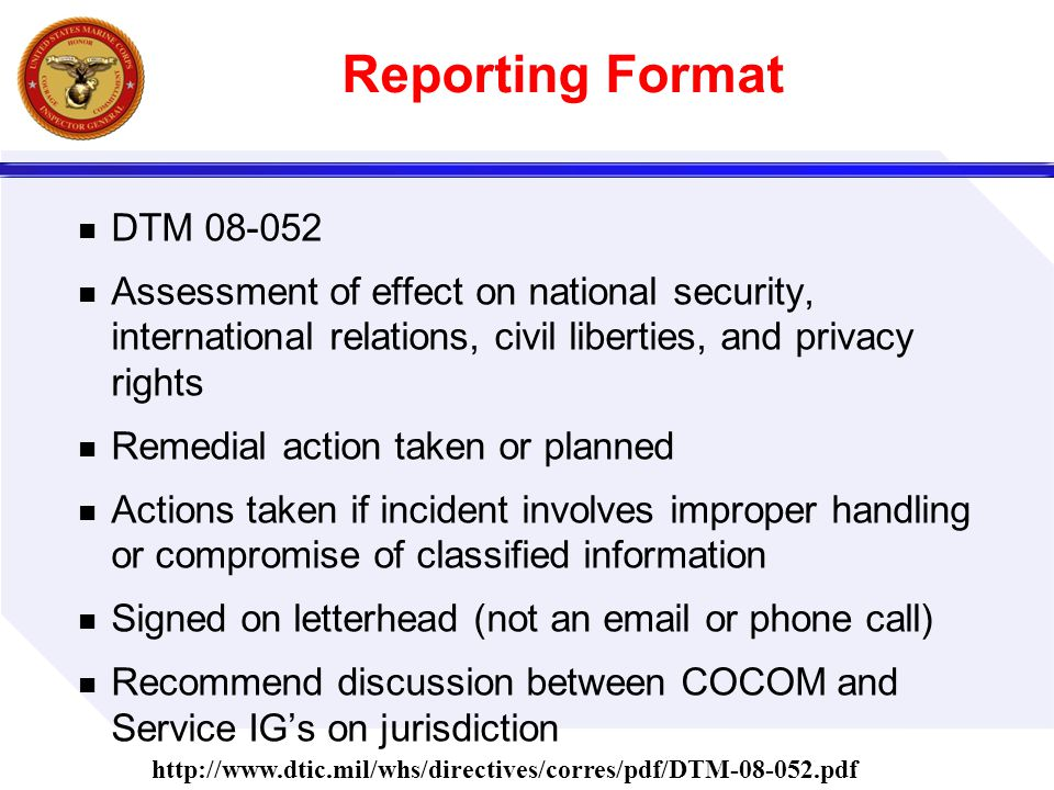 Reporting Format DTM 08-052 Assessment of effect on national security, international relations, civil liberties, and privacy rights Remedial action ta