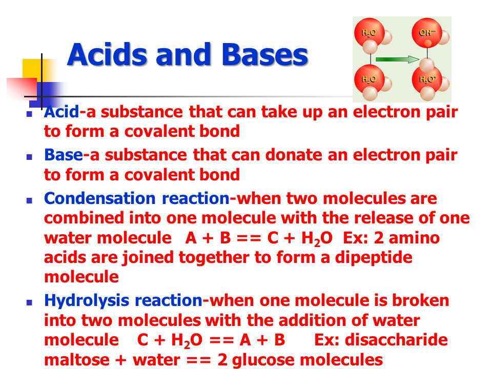 Acids and Bases Acid-a substance that can take up an electron pair to form a covalent bond Base-a substance that can donate an electron pair to form a