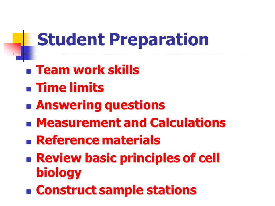Student Preparation Team work skills Team work skills Time limits Time limits Answering questions Answering questions Measurement and Calculations Mea