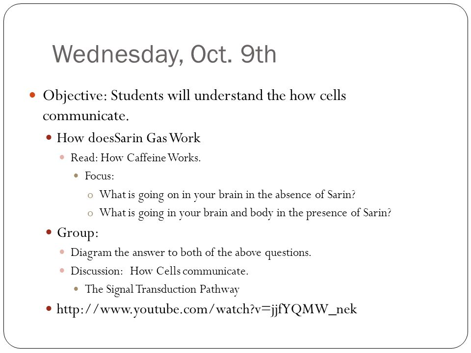 Wednesday, Oct. 9th Objective: Students will understand the how cells communicate.