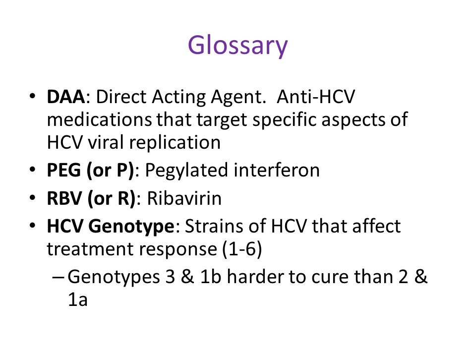 Glossary DAA: Direct Acting Agent.
