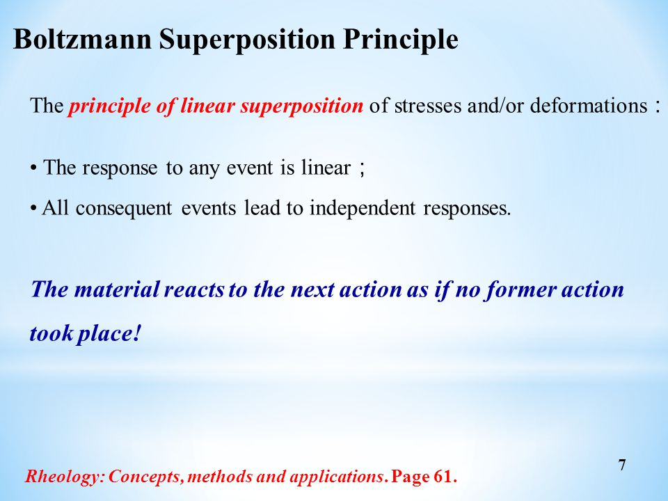 The principle of linear superposition of stresses and/or deformations : The response to any event is linear ; All consequent events lead to independen