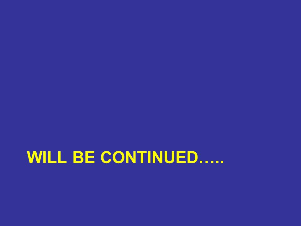 WILL BE CONTINUED…..