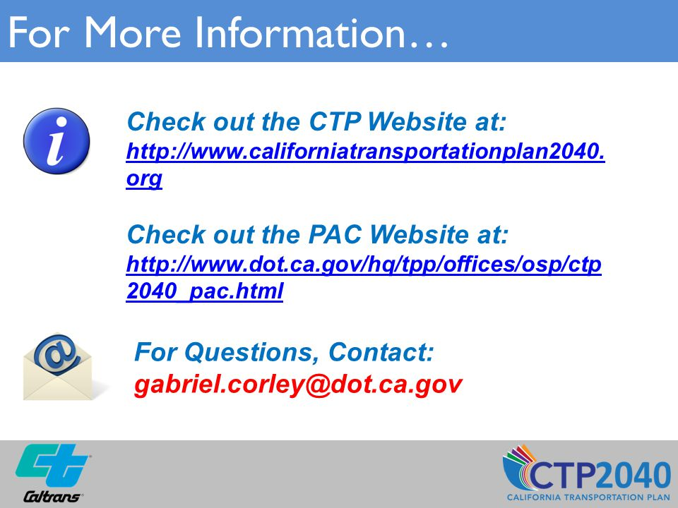 For More Information… Check out the CTP Website at: http://www.californiatransportationplan2040.