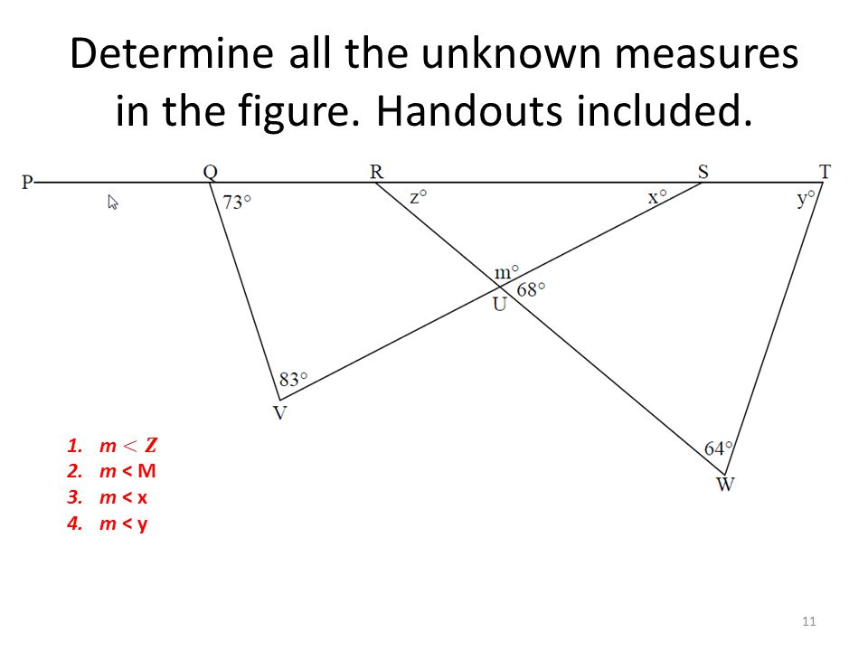 Determine all the unknown measures in the figure. Handouts included. 11