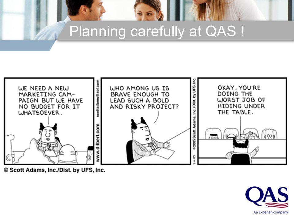Planning carefully at QAS !
