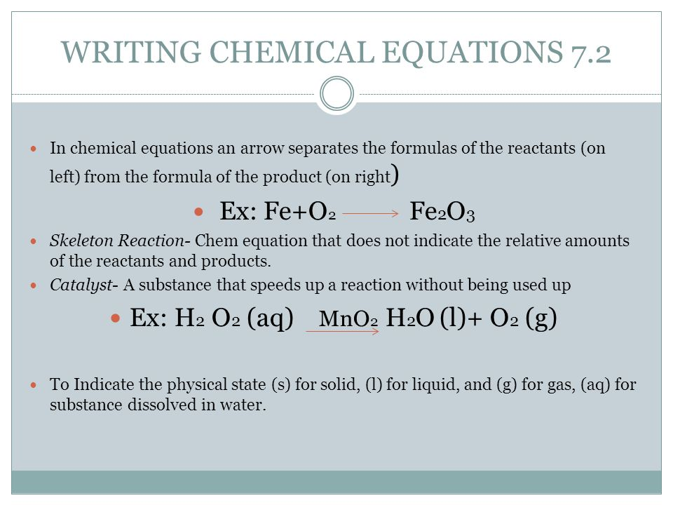 CHEMICAL REACTIONS 7.1  Chemical reactions always involve changing substances the reactants change into one or more substances, or products.