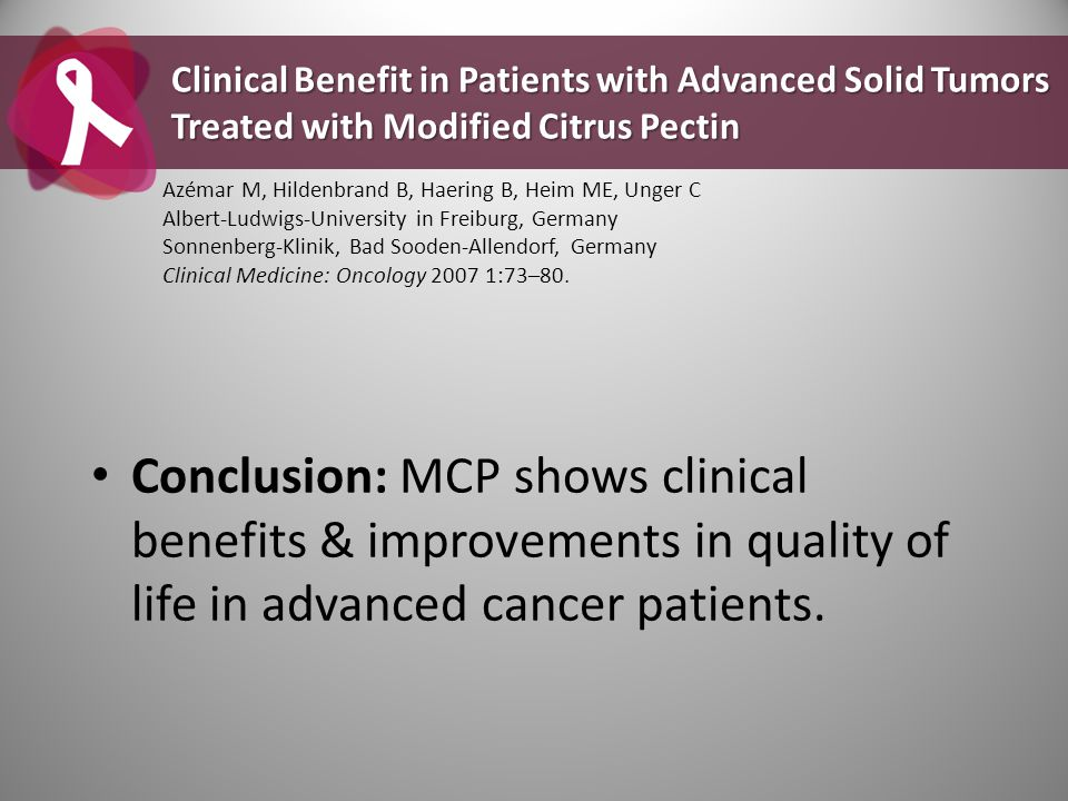 Conclusion: MCP shows clinical benefits & improvements in quality of life in advanced cancer patients. Clinical Benefit in Patients with Advanced Soli