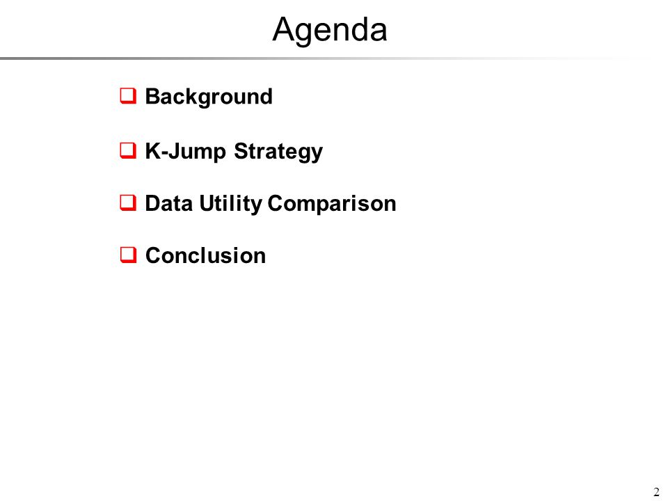 Agenda 2  Background  K-Jump Strategy  Data Utility Comparison  Conclusion