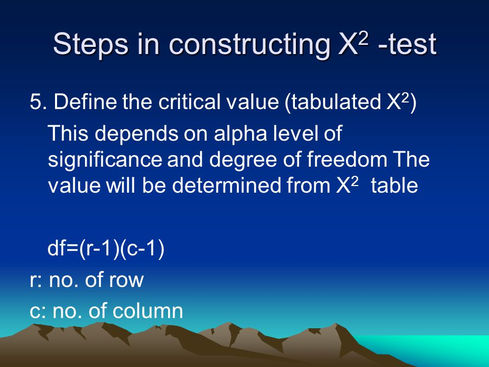 Steps in constructing X 2 -test 5.