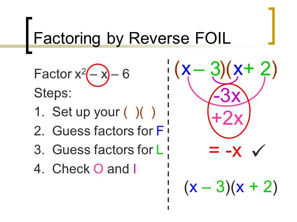 Factoring by Reverse FOIL Factor 9.x 2 + 11x + 10 10.