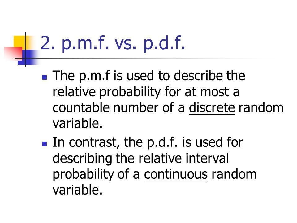 2. p.m.f. vs. p.d.f.