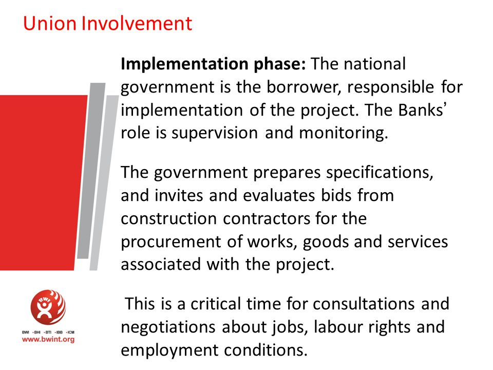Union Involvement Implementation phase: The national government is the borrower, responsible for implementation of the project.