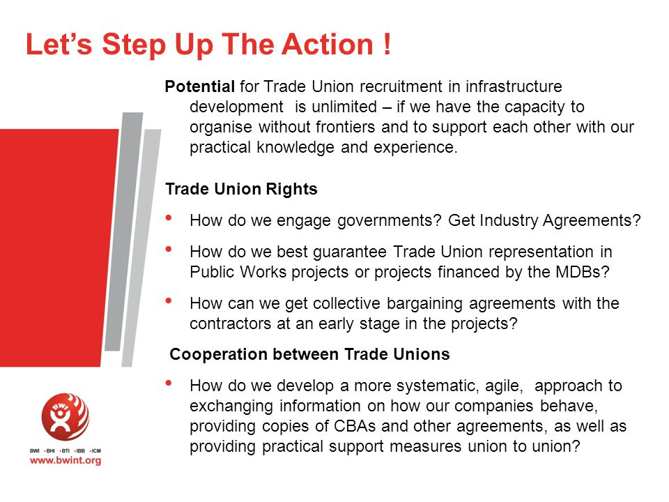 Potential for Trade Union recruitment in infrastructure development is unlimited – if we have the capacity to organise without frontiers and to support each other with our practical knowledge and experience.