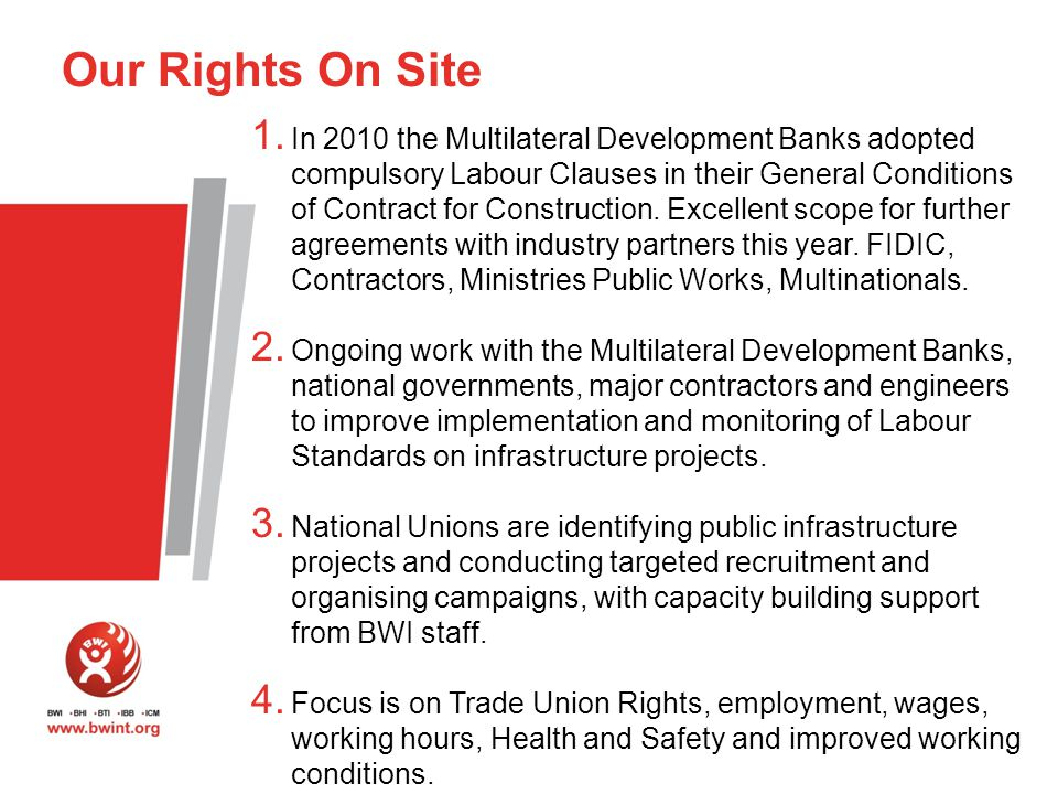 1. In 2010 the Multilateral Development Banks adopted compulsory Labour Clauses in their General Conditions of Contract for Construction. Excellent sc