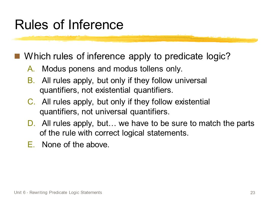 Rules of Inference Which rules of inference apply to predicate logic.